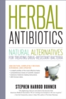Herbal Antibiotics, 2nd Edition: Natural Alternatives for Treating Drug-resistant Bacteria - Book