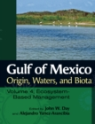Gulf of Mexico Origin, Waters, and Biota : Volume 4, Ecosystem-Based Management - eBook