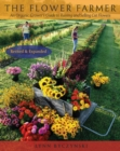 The Flower Farmer : An Organic Grower's Guide to Raising and Selling Cut Flowers, 2nd Edition - eBook
