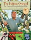 The Holistic Orchard : Tree Fruits and Berries the Biological Way - eBook