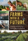Farms with a Future : Creating and Growing a Sustainable Farm Business - eBook