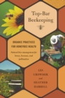 Top-Bar Beekeeping : Organic Practices for Honeybee Health - eBook