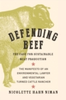 Defending Beef : The Case for Sustainable Meat Production - Book