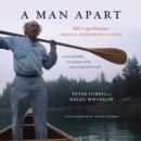 A Man Apart : Bill Coperthwaite's Radical Experiment in Living - eBook