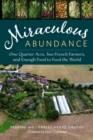 Miraculous Abundance : One Quarter Acre, Two French Farmers, and Enough Food to Feed the World - Book