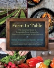 Farm to Table : The Essential Guide to Sustainable Food Systems for Students, Professionals, and Consumers - Book