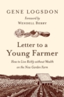 Letter to a Young Farmer : How to Live Richly without Wealth on the New Garden Farm - eBook