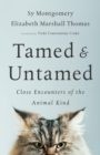 Tamed and Untamed : Brief Encounters of the Animal Kind - Book