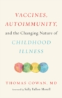 Vaccines, Autoimmunity, and the Changing Nature of Childhood Illness - eBook