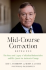 Mid-Course Correction Revisited : The Story and Legacy of a Radical Industrialist and His Quest for Authentic Change - Book