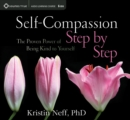 Self-Compassion Step by Step : The Proven Power of Being Kind to Yourself - Book