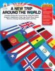 A New Trip Around the World, Grades K - 5 : Activities Across the Curriculum for Cuba, the United Kingdom, Afghanistan, Chile, Iraq, Puerto Rico, Ghana, Morocco, Norway, Guatemala, Spain, and Peru - eBook