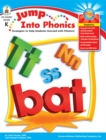 Jump Into Phonics, Grade K : Strategies to Help Students Succeed with Phonics - eBook