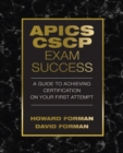 APICS CSCP Exam Success : A Guide to Achieving Certification on Your First Attempt - Book