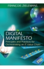 Digital Manifesto : Principles and Practices for Orchestrating an IT Value Chain - Book