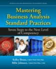 Mastering Business Analysis Standard Practices : Seven Steps to the Next Level of Competency - Book