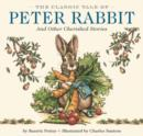 The Classic Tale of Peter Rabbit Hardcover : And Other Cherished Stories (The Classic Edition) - Book