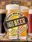 Home-Brewed Gluten-Free Beer: Make More Than 75 Craft Beer Recipes - Book