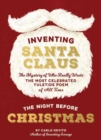 Inventing Santa Claus : The Mystery of Who Really Wrote the Most Celebrated Yuletide Poem of All Time, The Night Before Christmas - Book