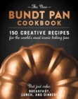 The New Bundt Pan Cookbook : 150 Fresh Recipes for America's Heirloom Baking - Book