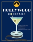 Hollywood Cocktails : Over 95 Recipes Celebrating Films from Paramount Pictures - Book
