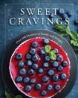 Sweet Cravings : Over 300 Desserts to Satisfy and Delight - Book