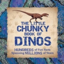 Little Chunky Book of Dinosaurs - Book