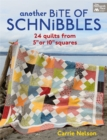 "Another Bite of Schnibbles : 24 Quilts from 5"" or 10"" Squares - eBook"