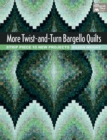 More Twist-and-Turn Bargello Quilts : Strip Piece 10 New Projects - eBook