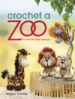 Crochet a Zoo : Fun Toys for Baby and You - eBook