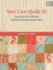 You Can Quilt It! : Stunning Free-Motion Quilting Designs Made Easy - eBook