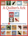 A Quilter's Ark : More Than 50 Designs for Foundation Piecing - eBook