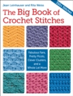The Big Book of Crochet Stitches : Fabulous Fans, Pretty Picots, Clever Clusters and a Whole Lot More - eBook