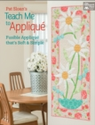 Pat Sloan's Teach Me to Applique : Fusible Applique That's Soft and Simple - eBook
