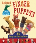 Knitted Finger Puppets : 34 Easy-to-Make Toys - eBook
