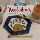 Lunch-Hour Wool Minis : 14 Easy Projects to Stitch in No Time - Book
