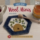 Lunch-Hour Wool Minis : 14 Easy Projects to Stitch in No Time - eBook