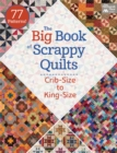 The Big Book of Scrappy Quilts : Crib-Size to King-Size - eBook