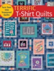 Terrific T-Shirt Quilts : Turn Tees into Treasured Quilts - eBook