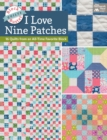 Block-Buster Quilts - I Love Nine Patches : 16 Quilts from an All-Time Favorite Block - eBook