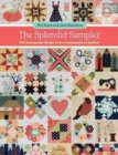The Splendid Sampler : 100 Spectacular Blocks from a Community of Quilters - Book