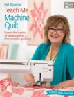 Pat Sloan's Teach Me to Machine Quilt : Learn the Basics of Walking Foot and Free-Motion Quilting - eBook