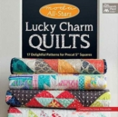 "Lucky Charm Quilts : 17 Delightful Patterns for Precut 5"" Squares - Book"