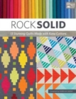 Rock Solid : 13 Stunning Quilts Made with Kona Cottons - Book