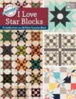 Block-Buster Quilts - I Love Star Blocks : 16 Quilts from an All-Time Favorite Block - Book