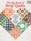The Big Book of Strip Quilts : Start with Strips to Make 60 Stunning Quilts - eBook
