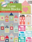 Block-Buster Quilts - I Love House Blocks : 14 Quilts from an All-Time Favorite Block - eBook