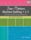 Free-Motion Machine Quilting 1-2-3 : 61 Designs to Finish Your Quilts with Flair - eBook
