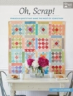 Oh, Scrap! : Fabulous Quilts That Make the Most of Your Stash - Book