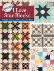 Block-Buster Quilts - I Love Star Blocks : 16 Quilts from an All-Time Favorite Block - eBook